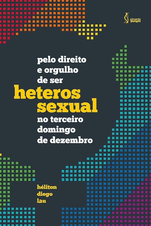 Pelo direito e orgulho de ser heterossexual  no terceiro domingo de dezembro