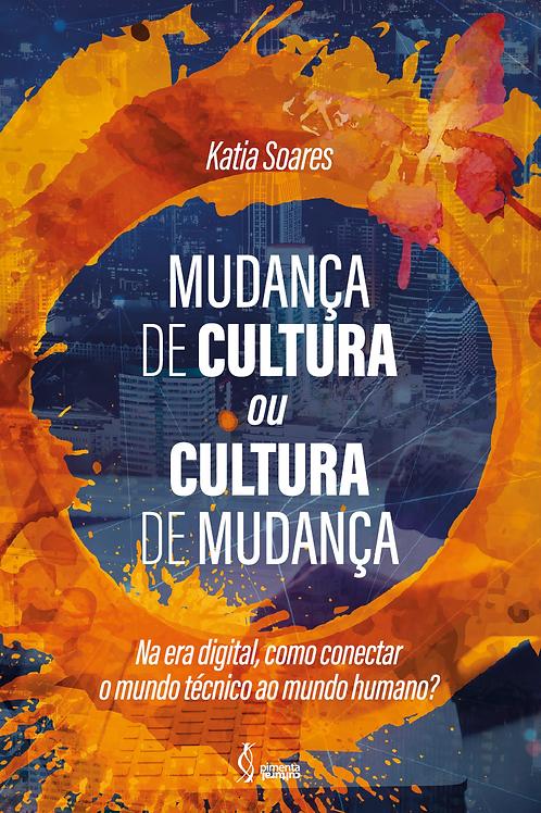 Mudança de cultura ou cultura de mudança
