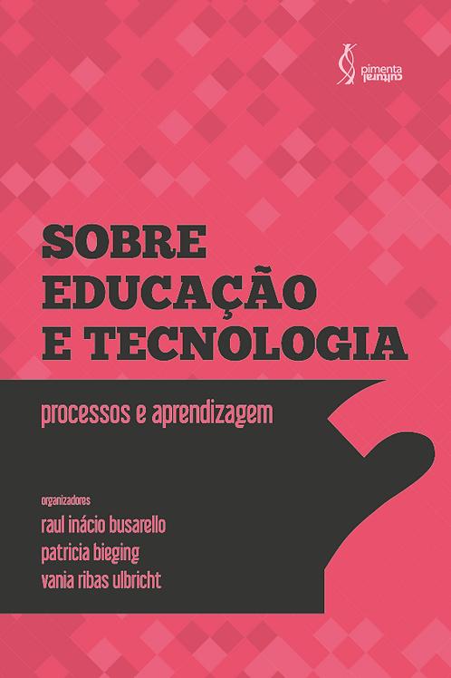 Sobre educação e tecnologia:  processos e aprendizagem