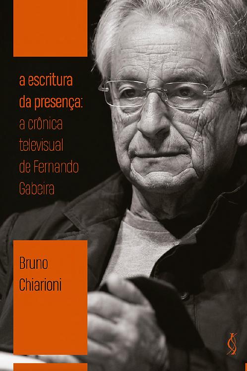 A escritura da presença: a crônica televisual de Fernando Gabeira