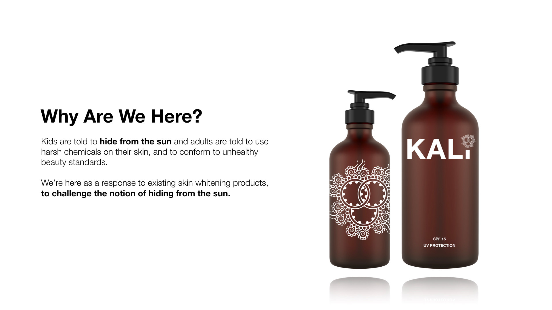 KALI comes forth as a direct response to Fair & Lovely's fairness meter.