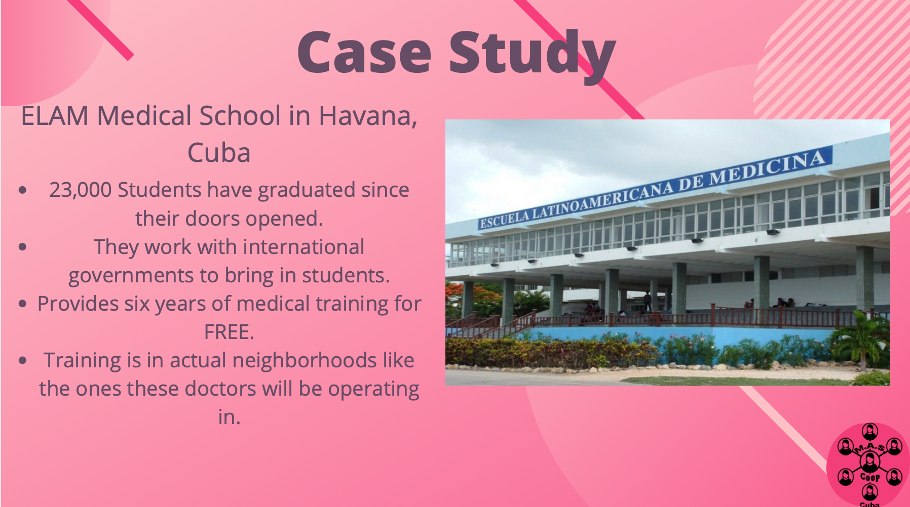 Here is a case study that represents a potential partnership with a medical school in Havana, Cuba.