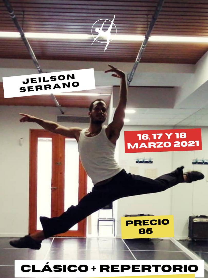 Danza Clásica + Repertorio - Jeilson Serrano - 16, 17 y 18 de marzo 2021