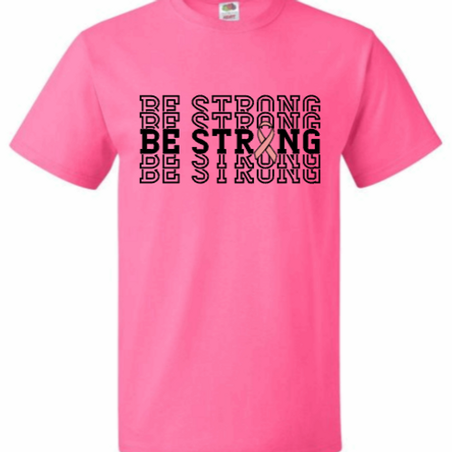 Be Strong Stacked Breast Cancer Awareness T-Shirt