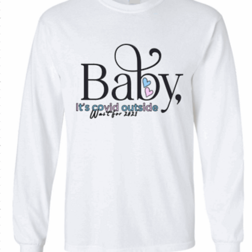 Baby It's Covid Outiside L/S T-Shirt