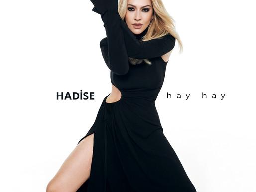 "Hadise'den yeni single: ""Hay Hay"""