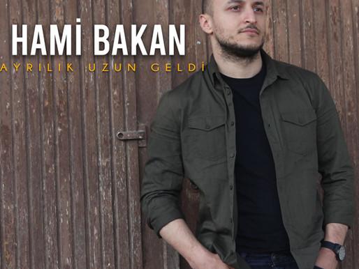 """HAMİ BAKAN'DAN """"AYRILIK UZUN GELDİ"""""""