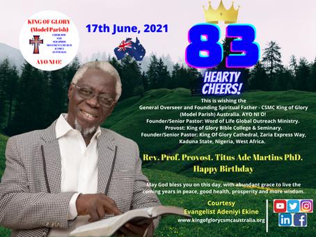 Happy 83rd Birthday Rev. Prof. Provost. Titus Ade Martins PhD.