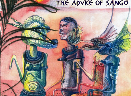 """NEW ALBUM: """"The Advice of Sango"""" is out."""