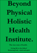 Coming Soon: Healthy Living (Beyond Physical Holistic Health Institute)