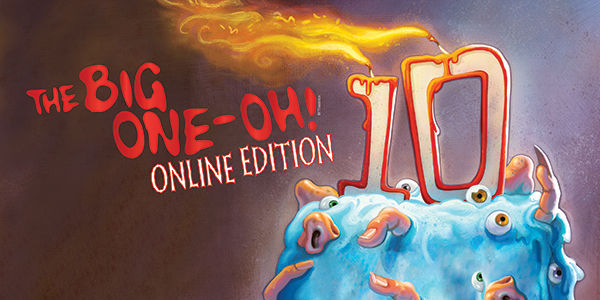 The Big One-Oh! Online Edition_FULL_HORZ
