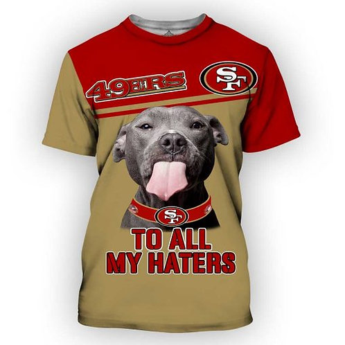 OFFICIAL-N.F.L.SAN-FRANCISCO-49ERS-SHORT-SLEEVE-TEES/CUSTOM-3D-TO-ALL-MY-HATERS!