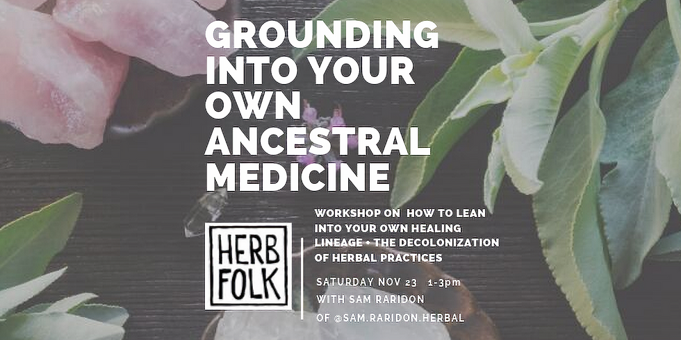 Grounding Into Your Own Ancestral Medicine