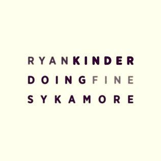 RyanKinder_Sykamore_DoingFine_SingleArt_