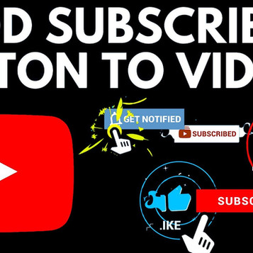 ADD subscribe button to videos