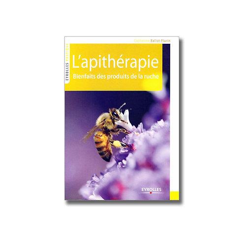 L'apithérapie : Bienfaits des abeilles et des produits de la ruche