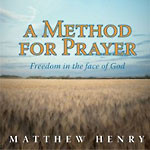 Review of A Method For Prayer: Freedom in the face of God, by Matthew Henry