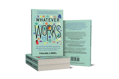 Whatever works by professor of psychology and author Thalma Lobel- productivity, Working from Home, Creativity