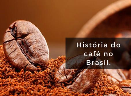 Historia do Café no Brasil.