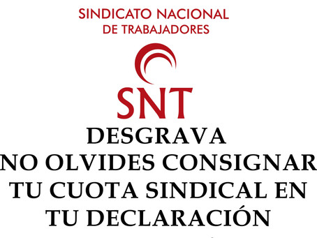 YA PUEDE PEDIR SU Certificado cuotas Sindicales 2018 - SNT