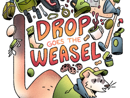 ↟ DROP GOES THE WEASEL ↟
