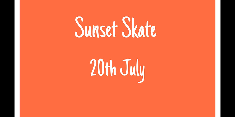 Sunset Skate 20th July