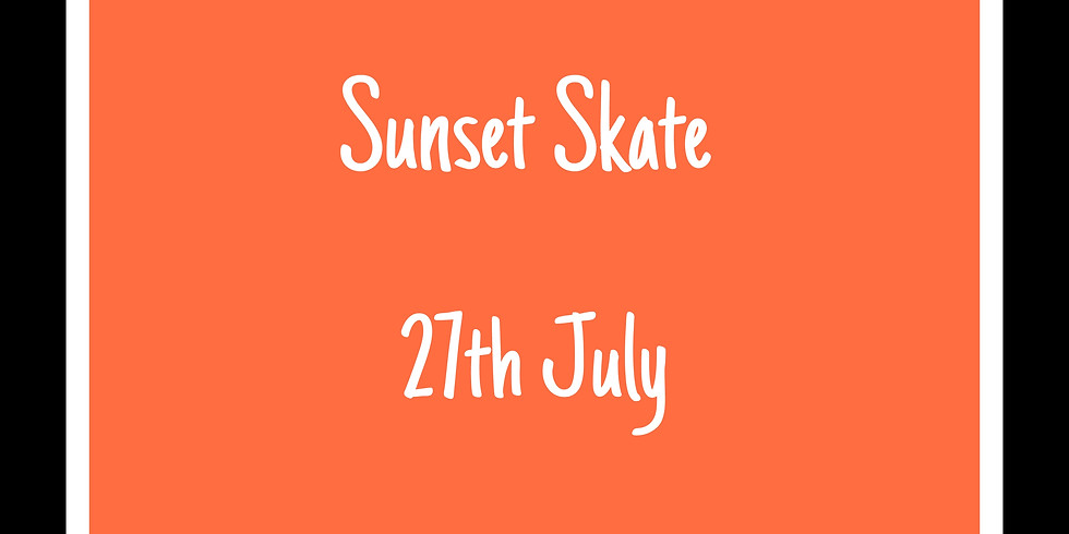 Sunset Skate 27th July