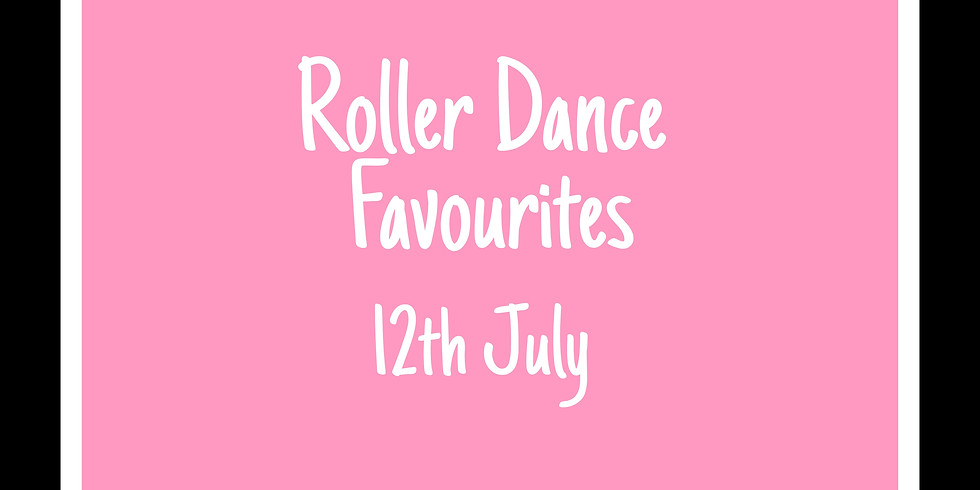 Roller Dance Favourites 12th July