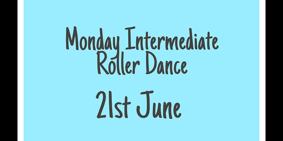 Intermediate Roller Dance 21st June