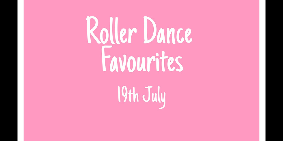 Roller Dance Favourites 19th July