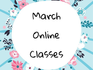 March 2021 Online Classes & Life After Lockdown