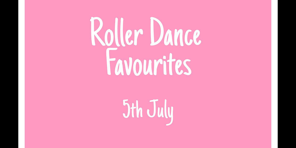 Roller Dance Favourites 5th July