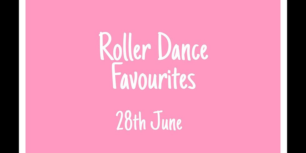Roller Dance Favourites 28th June