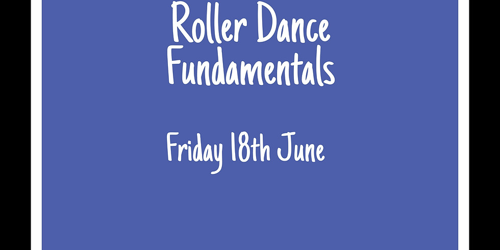 Roller Dance Fundamentals 18th