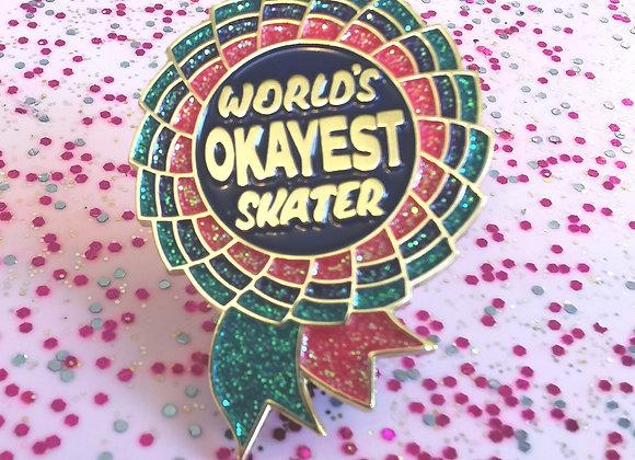 World's Okayest Skater Pin Badge