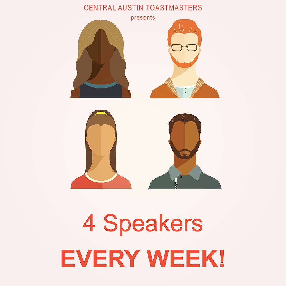 Central Austin Toastmasters is the only club in Austin with 4 speakers every week, all in 1 hour!