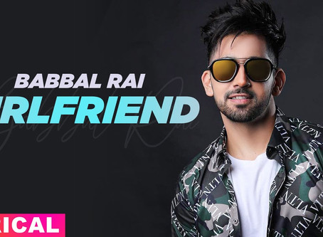 Girlfriend ( Full Lyrics) | Babbal Rai | Pav Dharia | Latest Punjabi Song 2020 | Speed Records