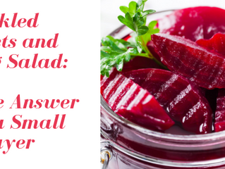 Pickled Beets and Egg Salad: The Answer of a Small Prayer