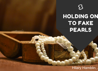 Holding On to Fake Pearls
