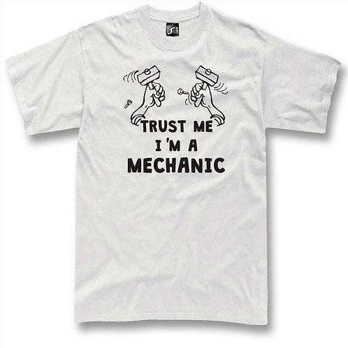 Trust me I 'm a mechanic t-shirt