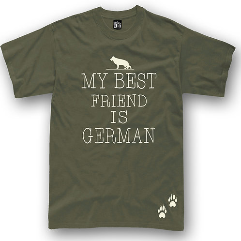 "German Shepherd dog ""My best friend is German"" t-shirt"