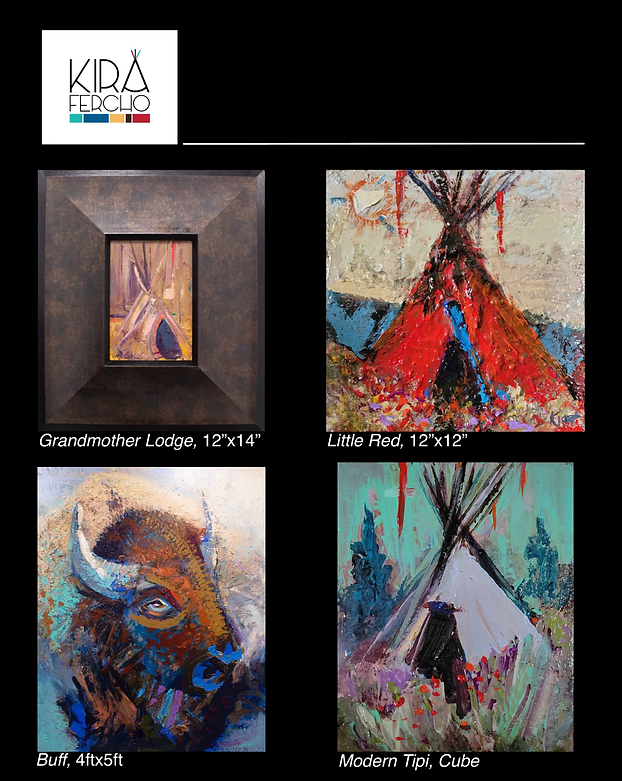 Kira Fercho original oil paintings, Grandmother Lodge, Little Red, Buff and Modern Tipi