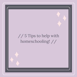 5 Tips to help with homeschooling!!