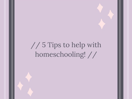Copy of  5 Tips to help with homeschooling!!