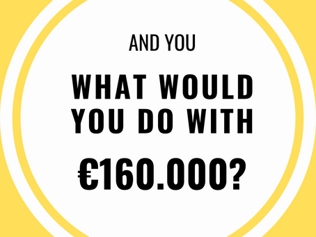 And you, what would you do with €160.000?