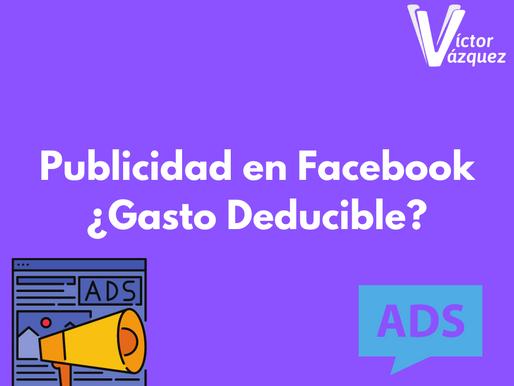 Gastos por publicidad en Facebook, ¿Deducible aunque no emitan CFDI?