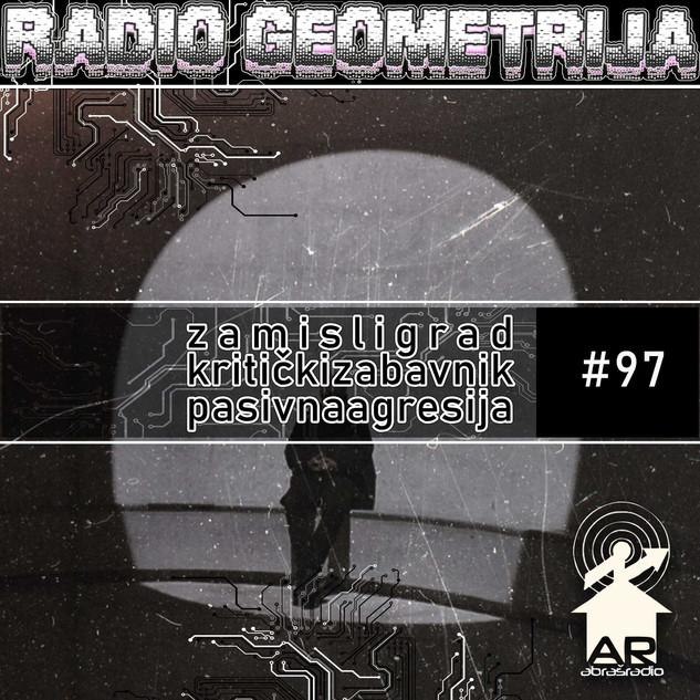 RG97: Arhitektura beskonačnosti + Muzika pandemije 2020 + Pasivna agresija 42