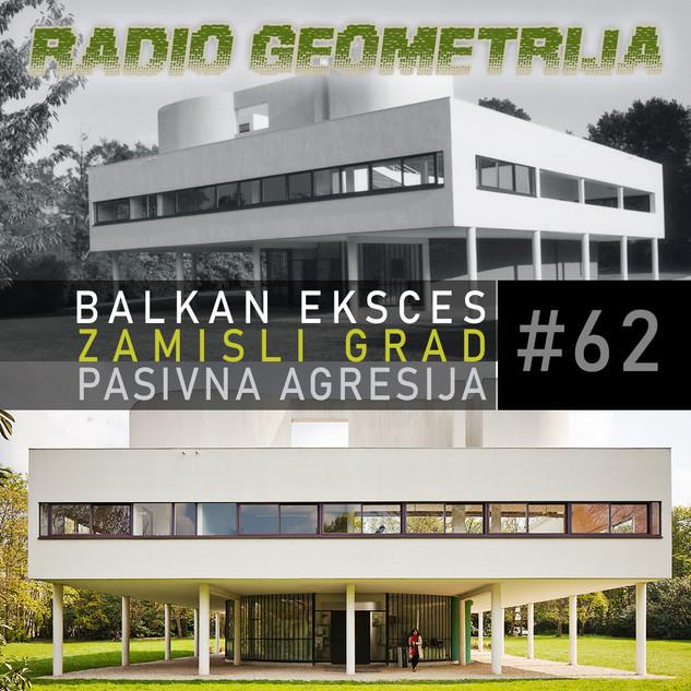 RG62: Balkan eksces: Top 5 / Post-pandemijski gradovi / Pasivna agresija 29
