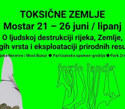Toxic Lands: Ekologije budućnosti u Mostaru