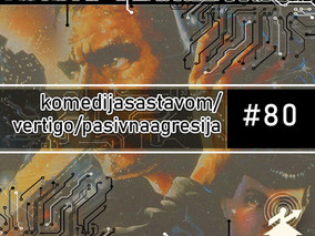 RG80: Adi Fejzić / Blade Runner / Pasivna agresija
